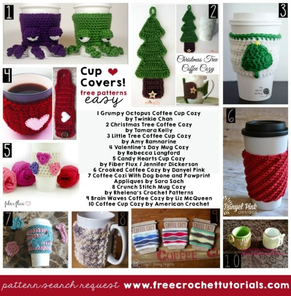 Free Crochet Patterns for Cup Covers Beginner and Easy Level Crochet Patterns Worsted Weight / Medium Weight Yarn Pattern Search Request freecrochettutorials.com