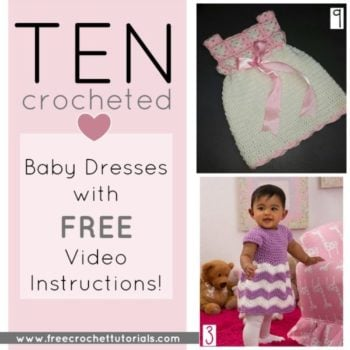 10 Baby Dresses with Free Crochet Video Instructions