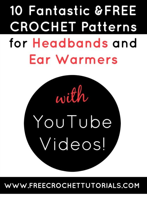 Video Crochet Patterns for Ear Warmers and Headbands • Free Crochet ...