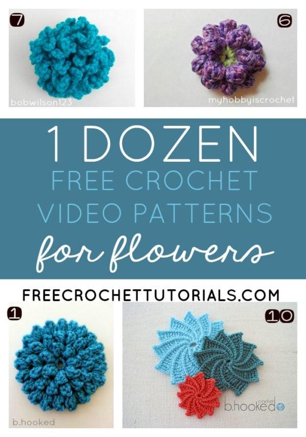 1 Dozen Free Crochet Video Patterns For Flowers FreeCrochetTutorials.com Collection