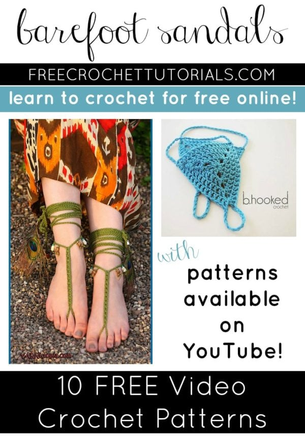 10 Free Barefoot Sandals Video Crochet Patterns Free Crochet Tutorials
