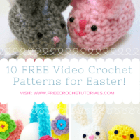 10 Super FUN and FREE Easter Themed Video Crochet Patterns Available on YouTube!