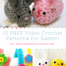 10 FREE Video Crochet Patterns for Easter!