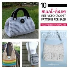 10 MUST HAVE FREE VIDEO CROCHET PATTERNS FOR BAGS