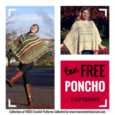 Ten Free Poncho Crochet Patterns with Video A Collection by Free Crochet Tutorials