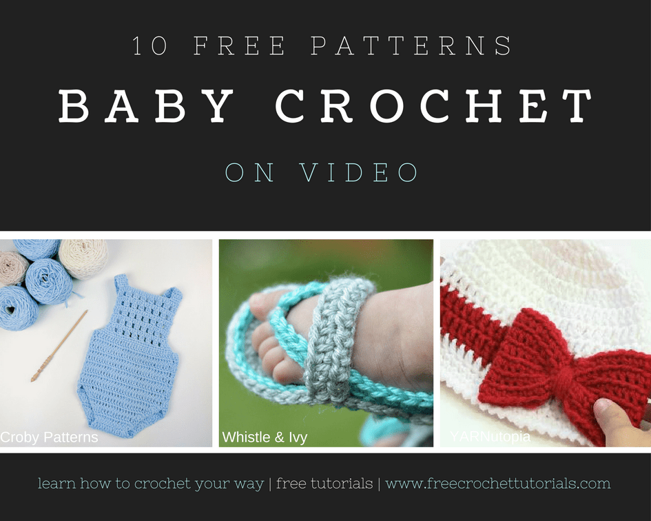 10 Free Video Crochet Patterns for Babies • Free Crochet Tutorials