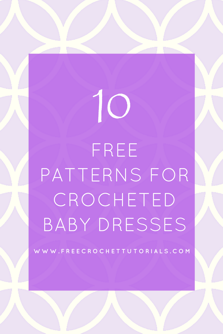 10 Free Patterns for Crocheted Baby Dresses