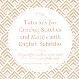 10 Tutorials for Crochet Stitches With English Subtitles