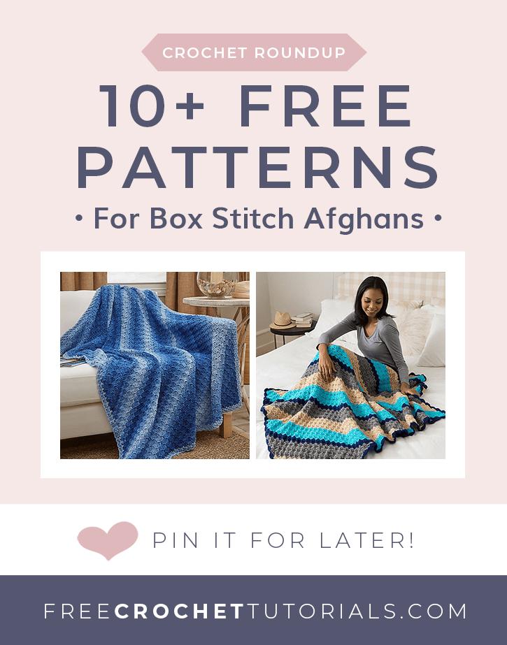 Box Stitch Afghans Pattern Lookup Free Crochet Tutorials