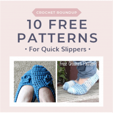 10 Free Patterns for Quick Slippers