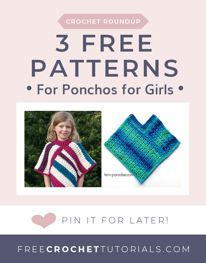 3 Free Patterns for Ponchos for Girls. Free Crochet Tutorials