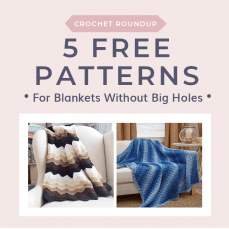 5 Free Patterns for Blankets without Big Holes. Free Crochet Tutorials fb