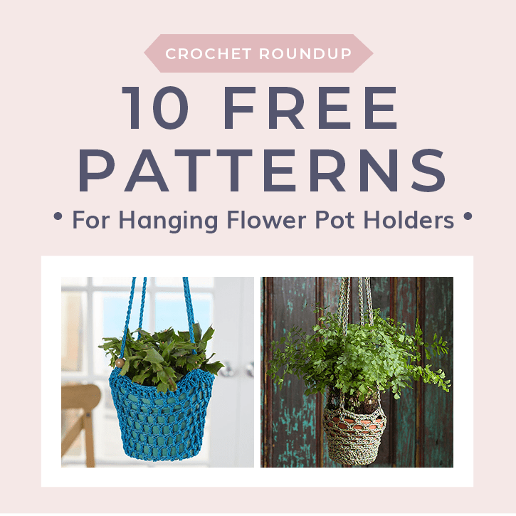 10 Free Patterns for Hanging Flower Pot Holders. Free Crochet Tutorials