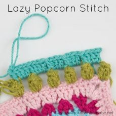 How to Crochet Lazy Popcorn Stitch