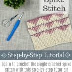 How to Crochet the Spike Stitch Tutorial