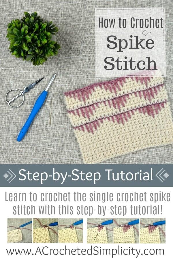 How To Crochet The Spike Stitch Free Crochet Tutorials