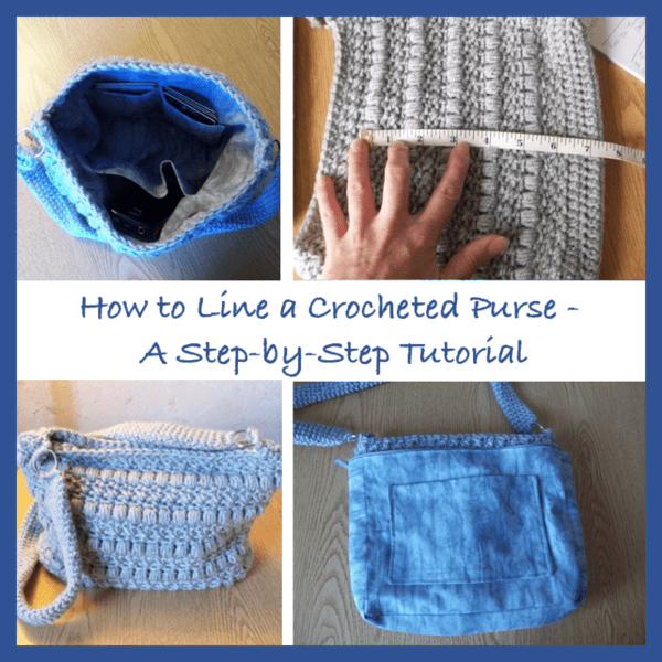 How to Line a Crocheted Purse Tutorial