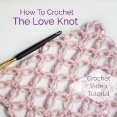 Learn To Crochet The Love Knot Stitch
