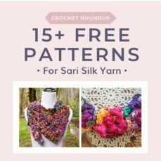15 Free Crochet Patterns for Sari Silk Yarn