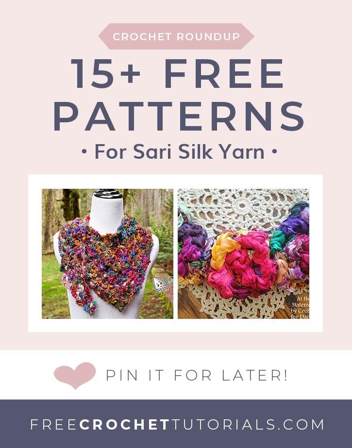 15 Free Crochet Patterns for Sari Silk Yarn