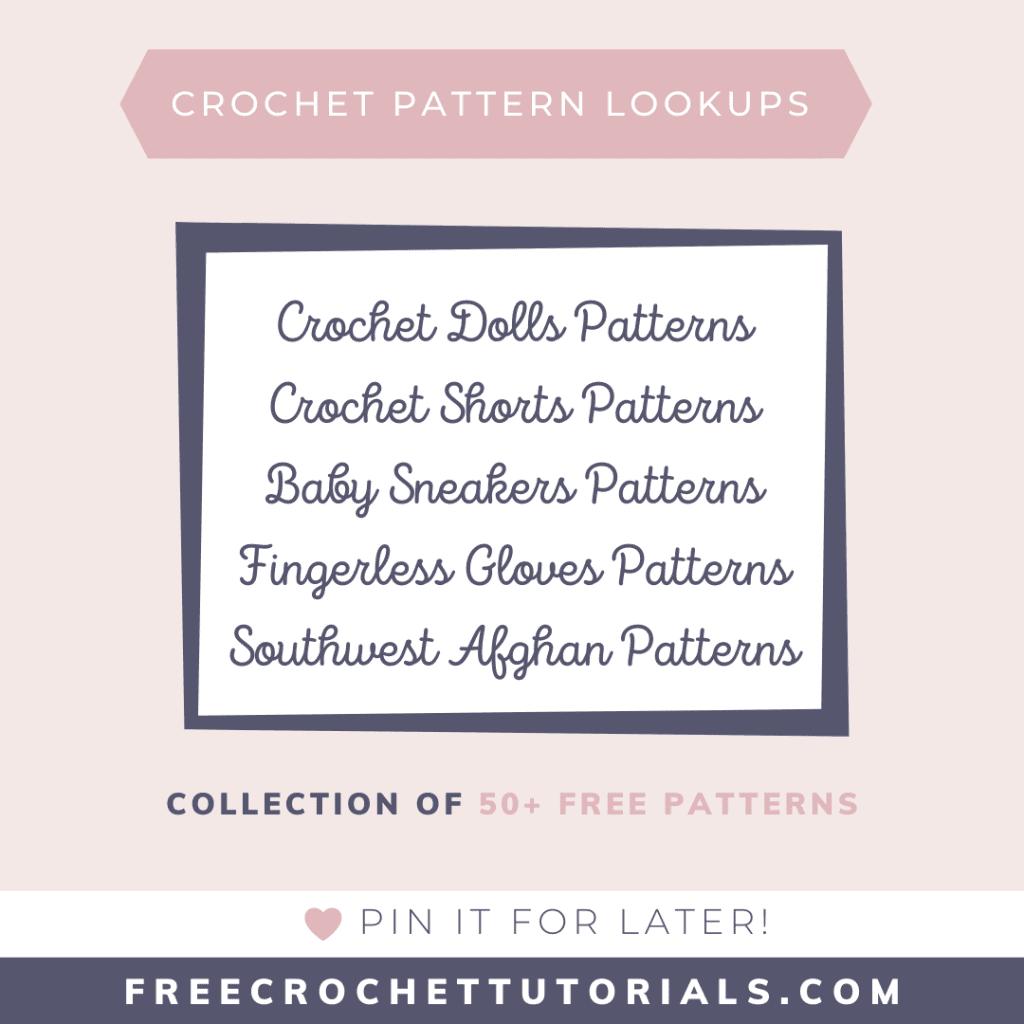 50+ Free Crochet Patterns for Crochet Shorts, Crochet Dolls, Southwest Afghans, Fingerless Mitts  & Baby Sneaker Patterns.