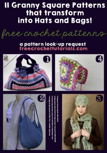 Granny Squares That Transform into Hats and Bags. 11 Free Crochet Pattern. Pattern Look-up Request. freecrochettutorials.com