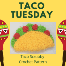 Taco Tuesday Scrubby Pattern and Tutorial