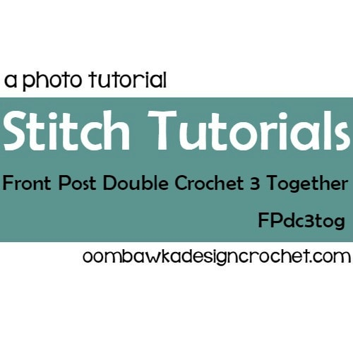 Follow the FPdc3tog (Front Post Double Crochet 3 Together) photo tutorial to learn how to decrease from 3 front post double crochet stitches to 1 front post double crochet stitch (FPdc).