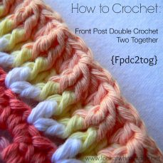 Raised Dc2tog (Front Post Double Crochet 2 Together) Stitch…