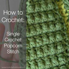 Single Crochet Popcorn Stitch Tutorial