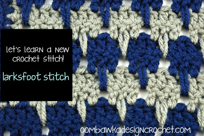Learn how crochet the Larksfoot stitch pattern with this photo tutorial.