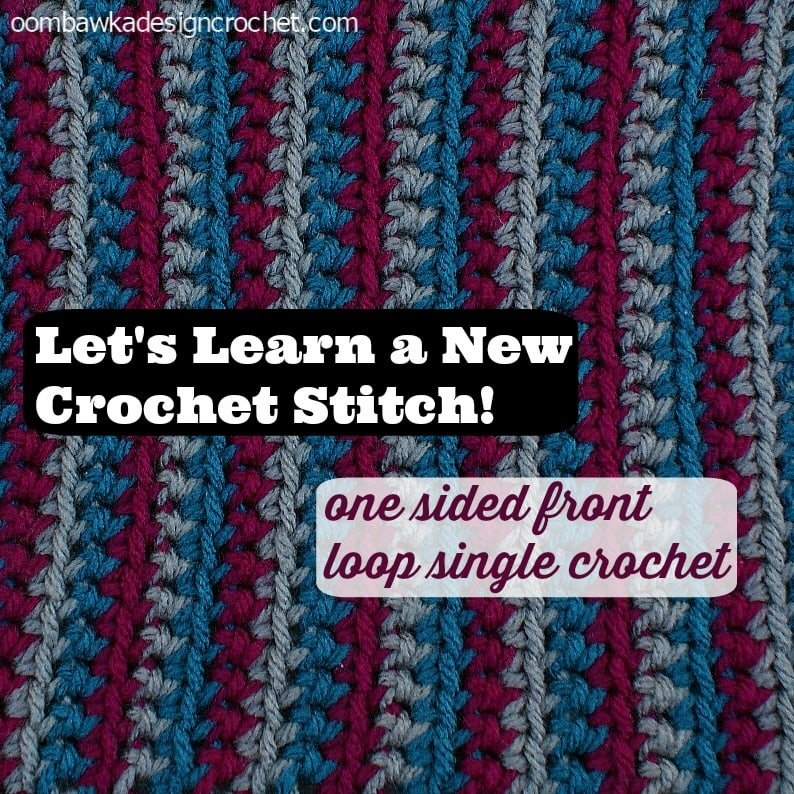 One Sided Front Loop Single Crochet Stitch Tutorial Free Crochet