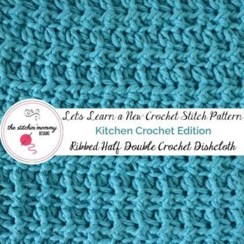 Ribbed Half Double Crochet Stitch And Dishcloth Pattern Free