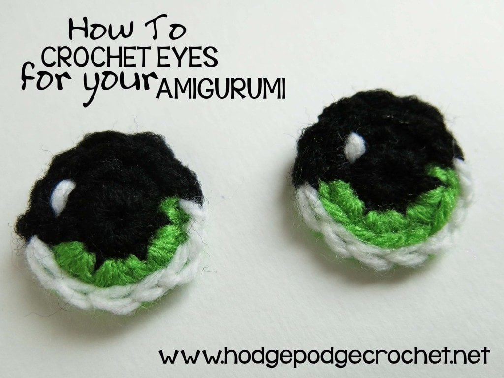 How To Crochet Eyes For Amigurumi Projects - Free Crochet Tutorials