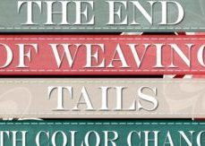 The End of Weaving Tails With Color Changes