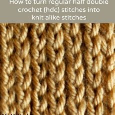 How to Turn Half Double Crochet Stitches into Knit Alike Stitches