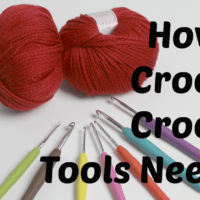 Crochet Tools You Need To Begin