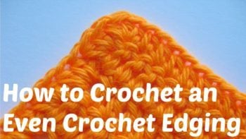 Learn How To Crochet an Even Crochet Edging on Your Project