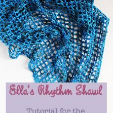Ellas Rhythm Shawl Tutorial