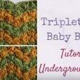 Triplet Ripple Baby Blanket Tutorial